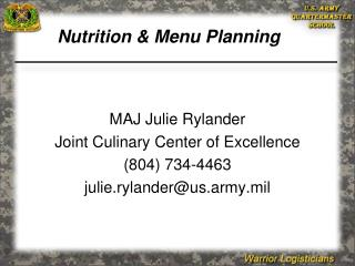 MAJ  Julie  Rylander Joint Culinary Center of Excellence (804) 734-4463