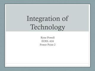 Integration of Technology