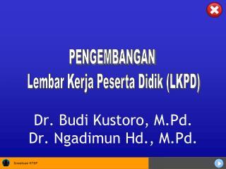 Dr. Budi Kustoro, M.Pd. Dr. Ngadimun Hd., M.Pd.