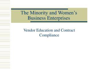The Minority and Women's Business Enterprises