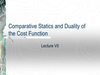 Comparative Statics and Duality of the Cost Function