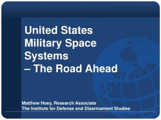United States  Military Space Systems  – The Road Ahead