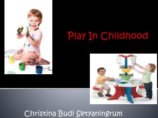 Play In Childhood
