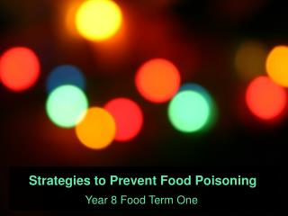 Strategies to Prevent Food Poisoning