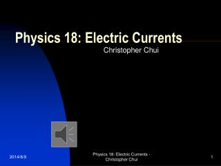Physics 18: Electric Currents