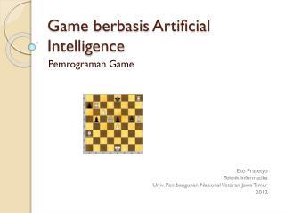 Game  berbasis  Artificial Intelligence