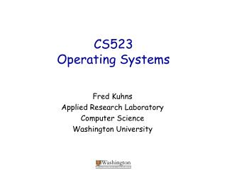 CS523 Operating Systems