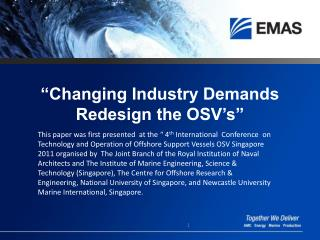 """ Changing Industry Demands Redesign the OSV's"""