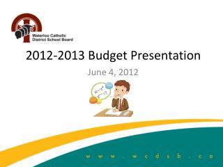 2012-2013 Budget Presentation