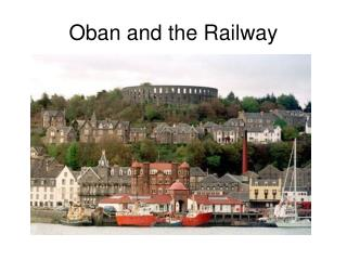 Oban and the Railway