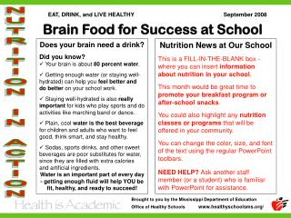 Does your brain need a drink? Did you know? Your brain is about  80 percent water .