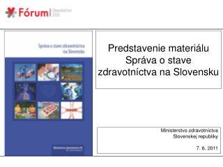 Predstavenie materiálu Správa o stave zdravotníctva na Slovensku