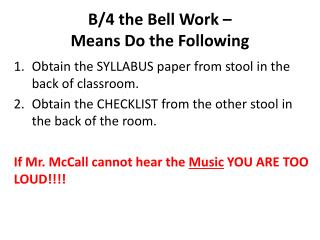 B/4 the Bell Work –  Means Do the Following