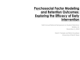 Psychosocial Factor Modeling and Retention Outcomes: Exploring the Efficacy of Early Intervention