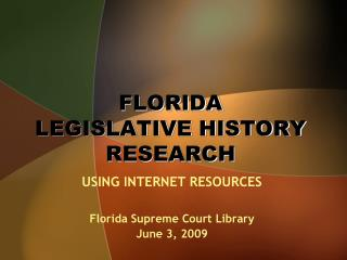 FLORIDA  LEGISLATIVE HISTORY RESEARCH