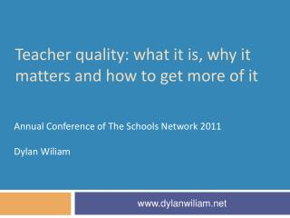 Teacher quality: what it is, why it matters and how to get more of it
