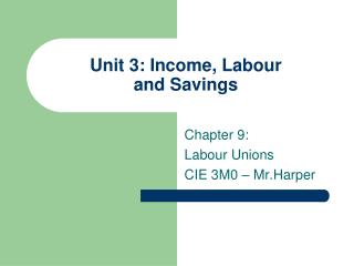 Unit 3: Income, Labour  and Savings