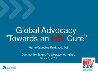 Global  Advocacy � Towards  an  HIV Cure�