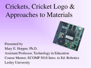 Crickets, Cricket Logo & Approaches to Materials