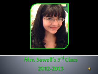 Mrs. Sowell's 3 rd  Class 2012-2013