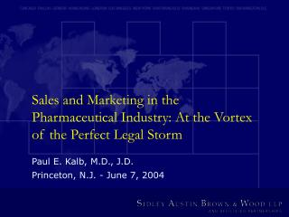 Sales and Marketing in the Pharmaceutical Industry: At the Vortex of the Perfect Legal Storm