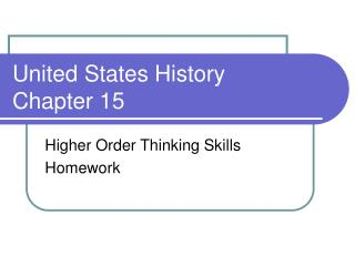United States History  Chapter 15