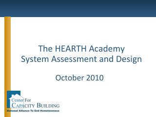 The HEARTH Academy System Assessment and Design