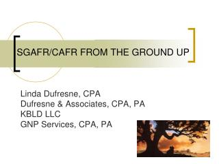 SGAFR/CAFR FROM THE GROUND UP