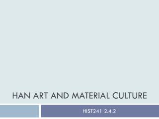 Han Art and Material Culture