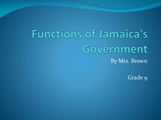 Functions of Jamaica's Government