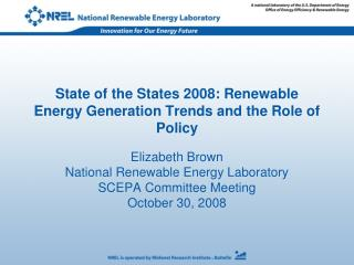 State of the States 2008: Renewable Energy Generation Trends and the Role of Policy