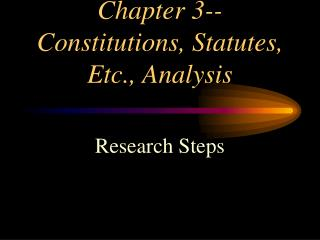 Chapter 3--Constitutions, Statutes, Etc., Analysis