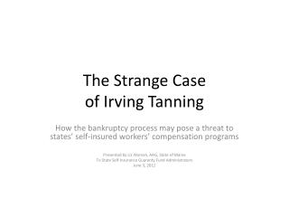 The Strange Case  of Irving Tanning