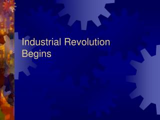 Industrial Revolution Begins