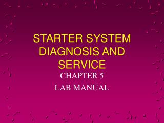 STARTER SYSTEM DIAGNOSIS AND SERVICE