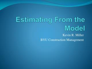 Estimating From the  Model