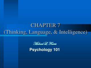 CHAPTER 7  (Thinking, Language, & Intelligence)