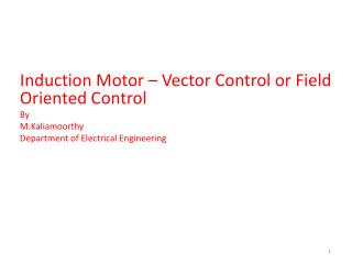 Induction Motor – Vector Control or Field Oriented Control By M.Kaliamoorthy