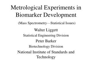 Metrological Experiments in Biomarker Development (Mass Spectrometry—Statistical Issues)