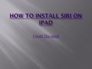 How to Install Siri on iPad