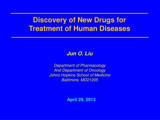 Jun O. Liu Department of Pharmacology And Department of Oncology Johns Hopkins School of Medicine