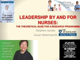 LEADERSHIP BY AND FOR NURSES:  THE THEORETICAL BASE FOR A RESEARCH PROGRAMME