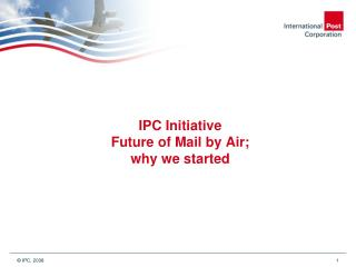 IPC Initiative Future of Mail by Air; why we started