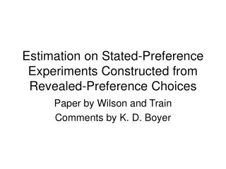 Estimation on Stated-Preference Experiments Constructed from Revealed-Preference Choices