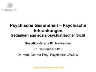 Psychische Gesundheit – Psychische Erkrankungen Gedanken aus sozialpsychiatrischer Sicht