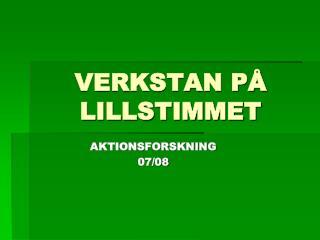 VERKSTAN PÅ LILLSTIMMET