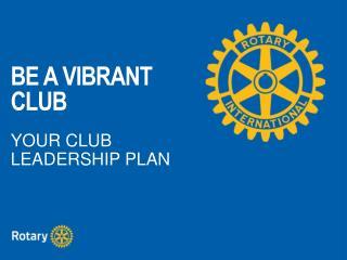 BE A VIBRANT CLUB
