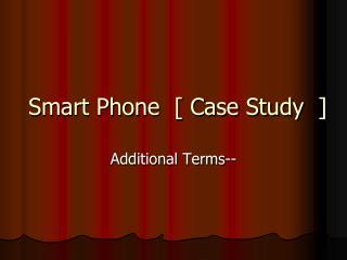 Smart Phone  [ Case Study  ]