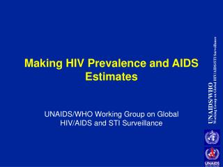 Making HIV Prevalence and AIDS  Estimates
