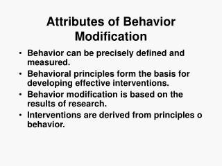 Attributes of Behavior Modification